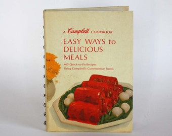 Easy Ways to Delicious Meals: A Campbell Cookbook  - Vintage Recipe Book c. 1970