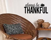 Always be Thankful with pumpkin vinyl lettering wall decal sticker quote art Thanksgiving home decor