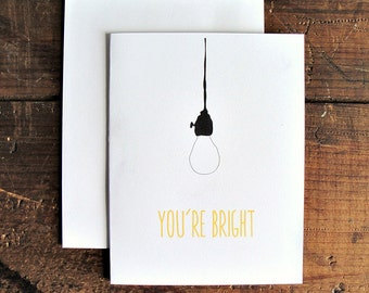 You're Bright - Congratulations Greeting Card