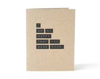 Birthday Card - I Am So Happy That You Were Born - Happy Birthday - Funny Greeting Card - Love Birthday Card - Card for Daughter or Son
