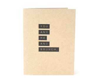 You And Me And Brunch - Brunch Card - Card for Boyfriend or Girlfriend - Out to Breakfast Friendship Blank Recycled Greeting Card