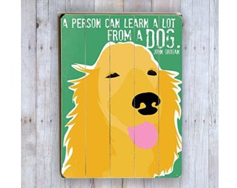 Golden Retriver Art, John Grogan Quote, Wooden Sign, Golden Retriever Sign, Dog Lover Gift, Wood Plank, Dog Quote, Dog Wall Decor, Dog Theme
