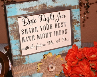 Wedding Reception Signage, Rustic Wedding Sign, Date Night Jar Share your best date night ideas for the FUTURE 5x7, NO Frame