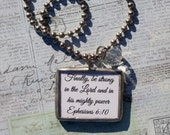 "Ephesians 6:10 Soldered Pendant Necklace ""be strong in the Lord..."""