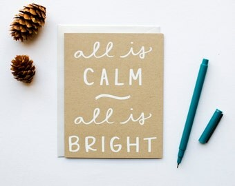All is Calm, All is Bright - Holiday Card - Christmas - white on kraft - screenprinted - hand lettering - calligraphy - shimmer opal