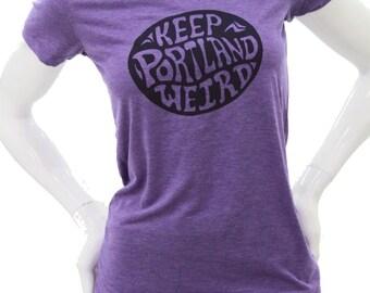 Keep Portland Weird| Women Soft Fitted T Shirt| Slim cut| Art by Matley| Scoop & V neck| Portlandia| Portland Oregon| destination tee.