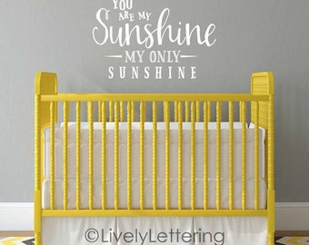 You are My Sunshine wall decal, nursery decals, song lyrics wall art, nursery wall decal, vinyl lettering, baby room decor, wall quotes