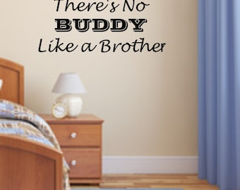 Vinyl wall decal There's no buddy like a brother wall decor D75