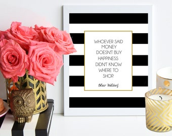 "Blair Waldorf Quote ""Money Buys Happiness"" / black and gold striped poster art print - gossip girl quote - inspirational - office art decor"
