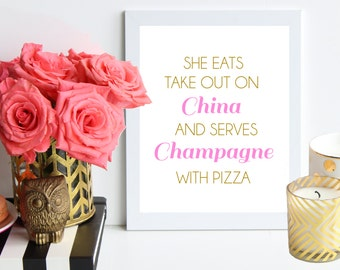 Take Out on China and Champagne with Pizza / pink and gold poster art print - Inspirational Print - Quote Print / dorm decor / gift for girl