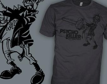 Talking Heads Shirt - Psycho Killer Chainsaw - David Byrne - New Wave Band T-Shirt