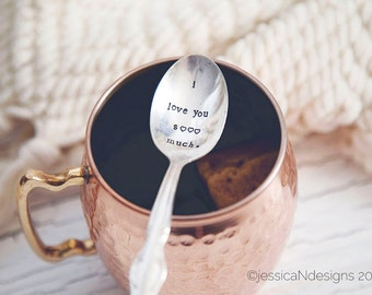 I Love You SOOO Much  - Hand Stamped VintageTeaspoon for Coffee Lover this Valentines