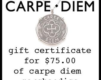 Carpe Diem Jewellery Gift Certificate for 75 Seventy Fifty Dollars