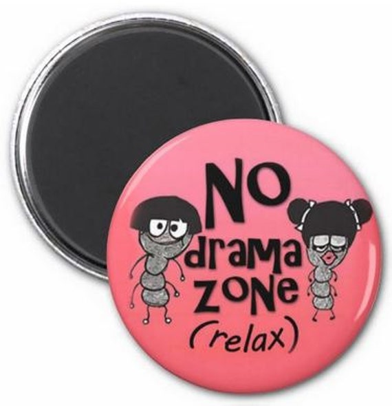 No Drama Zone Magnet or Button -K18- | Funny Magnet | Funny Button