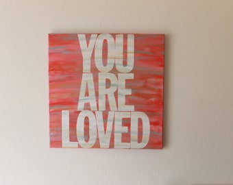 you are loved - 18x18 - colorful word art - red - pink - blue - gold