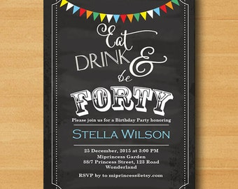 Chalkboard birthday invitation, Eat Drink and Be Thirty, Forty, fifty, any age, 30th 40th 50th 60th fabulous birthday invitation - card 338