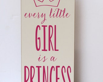 Every Little Girl Is A Princess, Wood Sign, Princess Decor, Art for Girls Room, Nursery Decor, Sign for Nursery, Wood Sign for Nursery, Baby