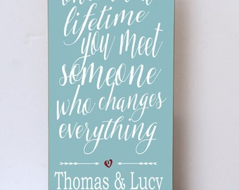 Once In A Lifetime You Meet Someone, Wood Sign, Wedding Signage, Anniversary Sign, Gift for Wedding, Gift for Anniversary, Photo Prop