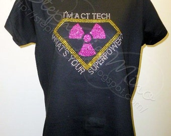 CT Tech, MRI Tech or X-Ray Tech Superpower Rhinestone and Glitter Vinyl T-shirt  (Many style shirts to choose from)
