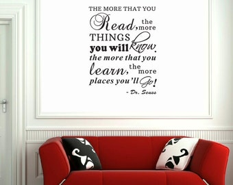 The more that you read, the more things you will know Wall Decal - Removable Vinyl Lettering Words and Letters Quotes Sticker wl0177