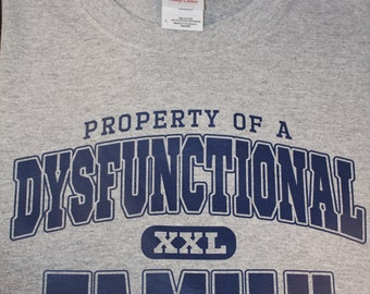 Property of a Dysfunctional Family Screen Print shirt