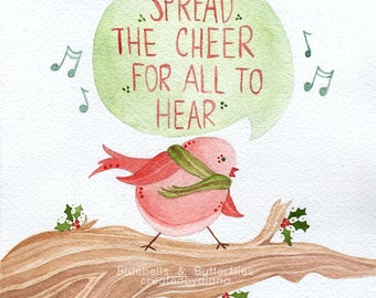 Spread the Cheer for all to Hear, Singing bird, Christmas Print, Art Print, Holidays