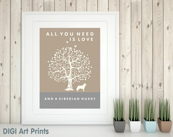 Siberian Husky Art Print, All You Need Is Love And A Siberian Husky, Tree, Modern Wall Decor, quote, husky lover gift