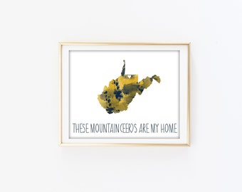 "WVU Mountaineers- West Virginia State Print ""The Mountaineers are my Home"""