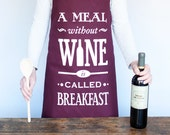 Wine Apron, A Meal Without Wine, Wine Quote, Apron, Womens Apron, Funny Apron, Wine, Kitchen Gift, Humor, Chef, Hostess Gift, Wine Gift, Red