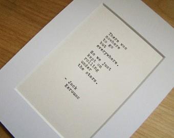 Matted Typewriter Quote - Jack Kerouac - Ready to Frame on Acid Free White Paper