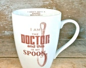 MISTAKE Mug, Doctor Who Coffee Mug, DISCOUNTED SECOND I am The Doctor and This Is My Spoon, Sci Fi Coffee Cup, 14 oz, Doctor Who, Police Box