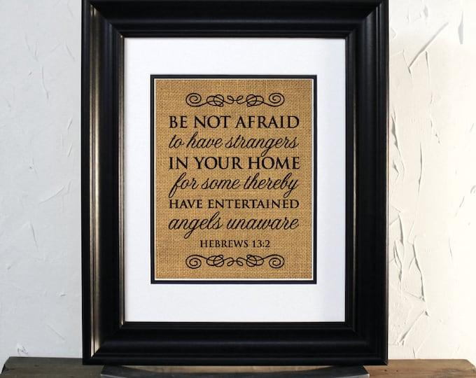 Hebrews 13:2, Be not afraid, entertained angels, Burlap Sign art, Inspirational Bible verse. Unframed