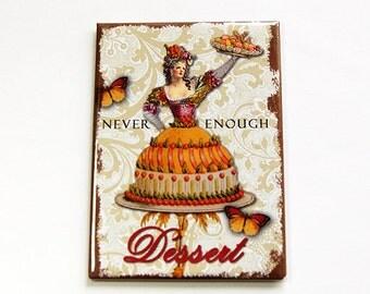 Dessert Fridge magnet, Magnet, ACEO, Never Enough Dessert, stocking stuffer, sweet tooth, stocking stuffer, Loves Dessert, Magnet (4462)