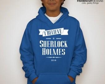 I Believe in Sherlock Holmes Hoodie Sweatshirt Sweater Shirt ADULT  sizes Consulting Detective Geek Gift Great Christmas gift