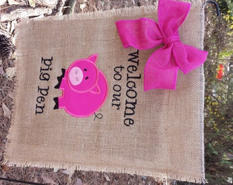 Pig Garden Flag, Gift for Pig Collector, Hostess Gift, Burlap Flag, Pig Decor, Welcome to our Pig Pen Flag, Welcome Flag, Pig Collector