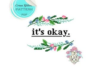 It's okay. Modern floral Cross Stitch Pattern. Digital Download PDF.