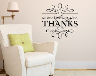 In everything give thanks 1 Thessalonians 5:18 Vinyl wall art Kitchen decor Pantry Dining LivingRoom vinyl decal