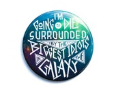 Guardians of the Galaxy Button - I'm Going to Die Surrounded by the Biggest Idiots in the Galaxy Button - Guardians of the Galaxy Magnet