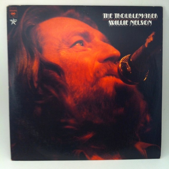 Willie Nelson The Troublemaker Vinyl Record By
