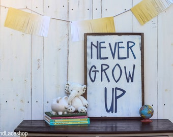 Never Grow Up nursery sign