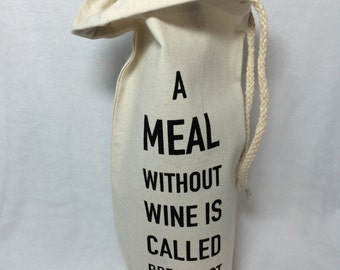 Funny Wine Gift Bag, Gift for Her, A Meal Without Wine is Called Breakfast, Wine, Tote, Canvas Gift Bag