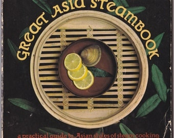 Great Asian Steambook Chinese Cook Book, Irene Wong 1977 Vintage Cookbook Healthy Asian Cooking VKIT01161