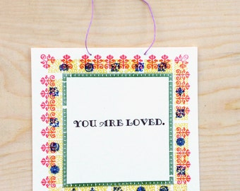 You are Loved, print