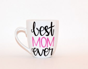 Mothers Day Mug //  Coffee mug gift // Best Mom Ever Coffee Mug // Moms Mug // Moms Birthday gift