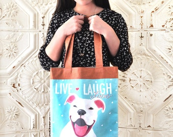 Pitbull Terrier Art Tote Bag- Live, Laugh, Love