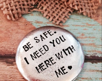 Police coin- Be Safe. I need you here with you me.®-custom challenge coin- police officer- military- law enforcement- graduation gift