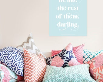 Typographic Illustration - Dont'be like the rest of them, darling