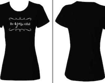 Be-you-tiful T-shirt / Beautiful / Be you tiful shirt