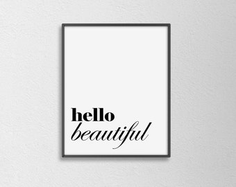 Hello Beautiful Print. Black and White. Typography Art. Minimal. Modern Home Decor. Bedroom Poster. Chic and Preppy. Quote Print.