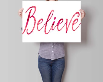 Believe Art Print, Believe Poster, Motivational Wall, Art Print, Pink Art Print, Typographic Print, Inspirational Quote,  Watercolor Art